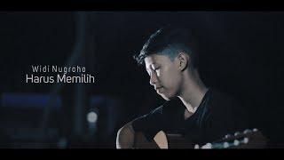 Widi Nugroho - Harus Memilih ( COVER CHIKA LUTFI )