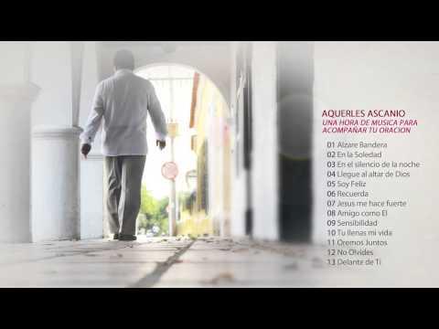 Aquerles Ascanio - Una Hora Con Canciones Para Acompañar Tu Oración