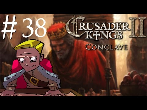 Crusader Kings 2 | Conclave | Part 38 | Back In Business