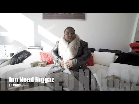 Lil Chris - Ion Need Niggaz (Music Video)
