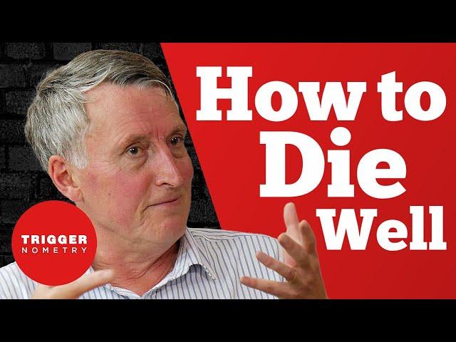 How to Die Well - Dr John Wyatt