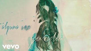 Yuridia - Alguna Vez (Cover Audio)