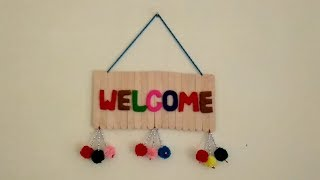 Welcome Wall Hanging || Woolen Home Decoration Wall Hanging || Ice Cream Stick Craft || Diy Crafts