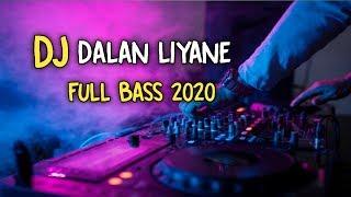 DJ DALAN LIYANE HENDRA KUMBARA REMIX VIRAL DITIKTOK SEKARANG 2020 FULL BASS exported 0