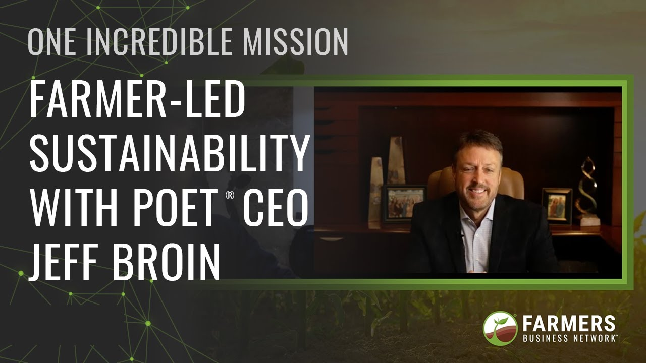[VIDEO] Farmer-Led Sustainability With POET® CEO Jeff Broin