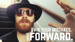 Own Your Mistakes and Move Forward | Episode 65