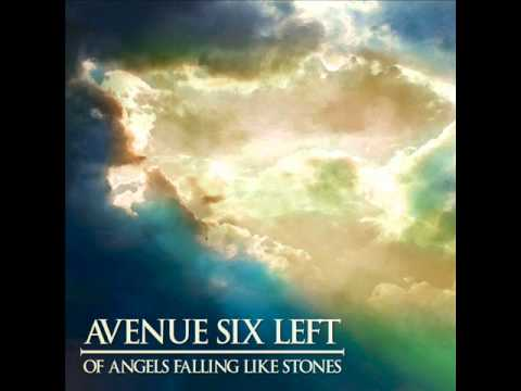 Avenue Six Left - Of Angels Falling Like Stones [+Free Song Download]