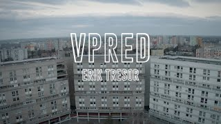Erik Tresor - Vpred |Official Video|