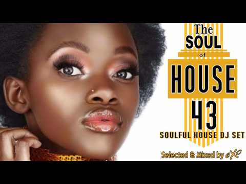 The Soul of House Vol. 43 (Soulful House Mix)