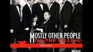 Mostly Other People Do The Killing - King of Prussia