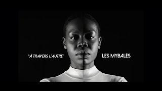 """""""À Travers l'autre"""" - Les Mybalés - Teaser"""