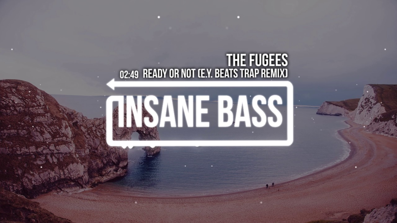 Download The Fugees - Ready Or Not (E.Y. Beats Trap Remix) (Bass Boosted)