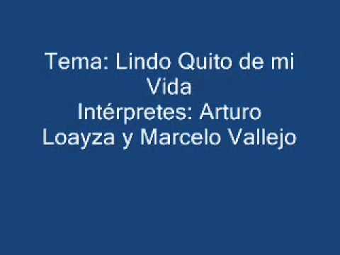 Lindo Quito de mi Vida   Arturo Loayza y Marcelo Vallejo