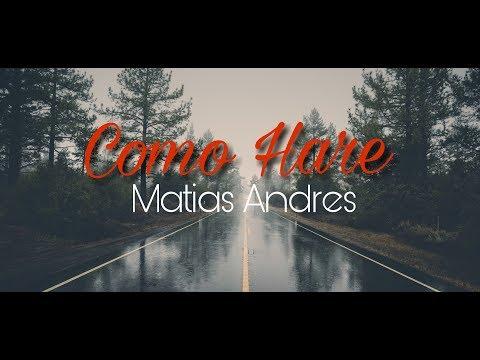 Matias Andres - Como Hare 💔 ( LETRA  )