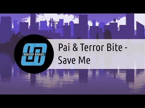 Pai & Terror Bite - Save Me [Dubstep Diaries Exclusive]