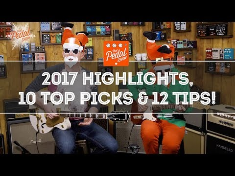 That Pedal Show – Yuletide Special 2017: 10 Top Products, 12 Tips & Highlights Of The Year!