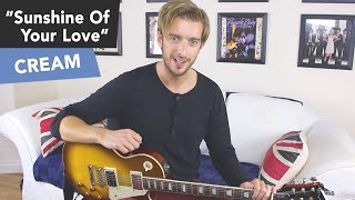 Cream - SUNSHINE OF YOUR LOVE Guitar Lesson Tutorial - Eric Clapton - EASY RIFF!
