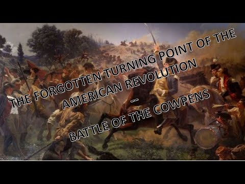 The Forgotten Turning Point Of The Revolution - Battle Of The Cowpens