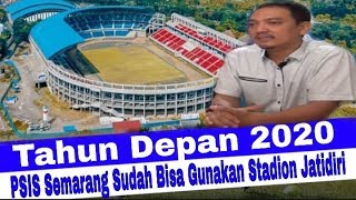 Update Stadion JATIDIRI SEMARANG 🔥 ,Tahun Depan 2020 PSIS Semarang Sudah Bisa Gunakan 🙏