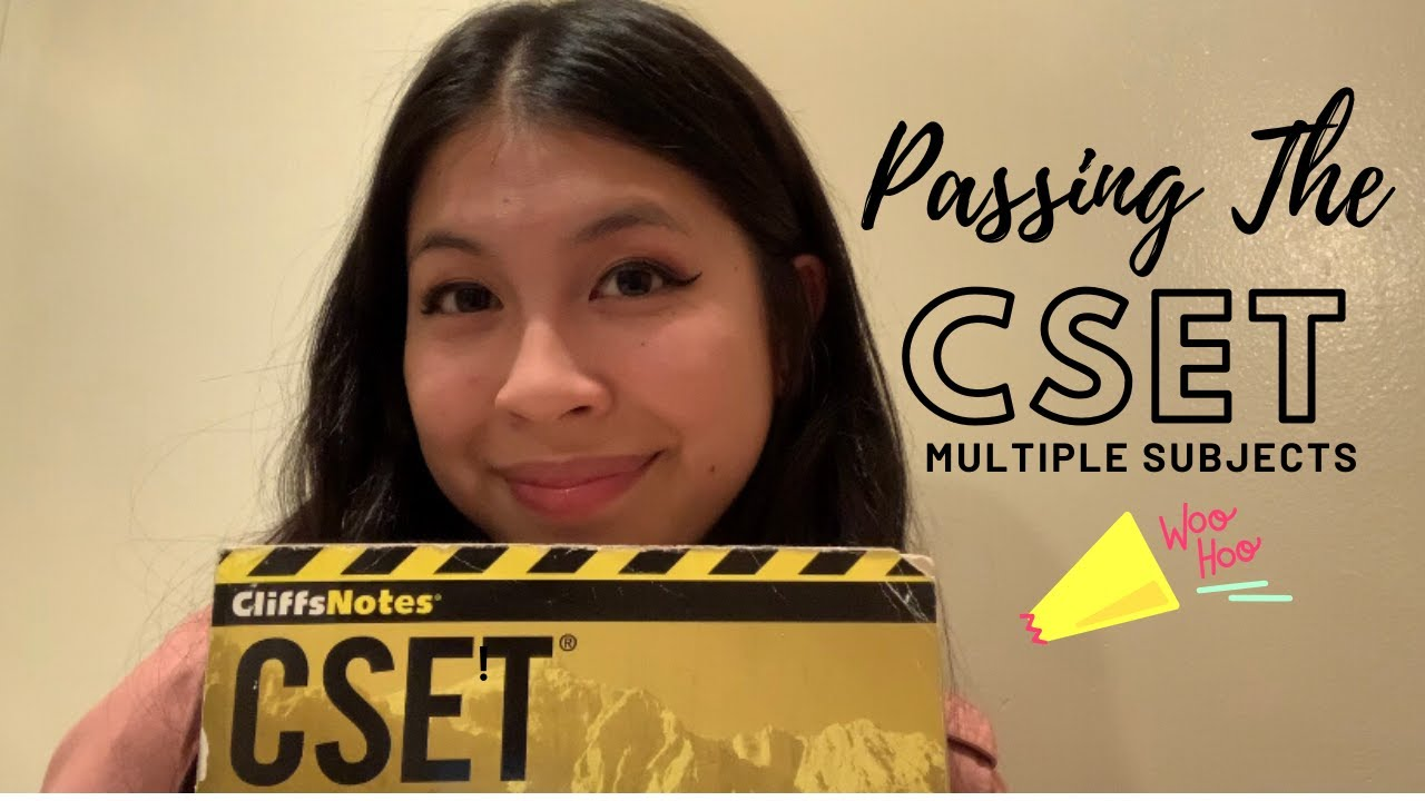 Passing the CSET: Multiple Subjects Exam!