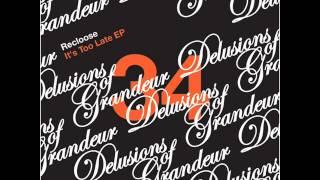 Recloose - You Just Love You [Delusions of Grandeur]