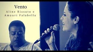 Aline Rissuto e Amauri Falabella - Vento
