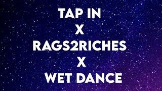 Download Tap In x Rags2Riches × Wet Dance  (Tiktok) (Lyrics)