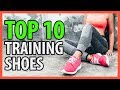 ⭐️✔️ 10 Best Training Shoes 2019 👍🏻⭐️