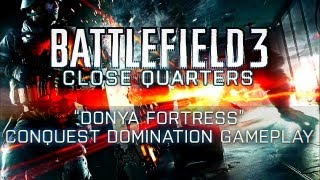 "BATTLEFIELD 3: Close Quarters - ""Donya Fortress"" Conquest Domination Gameplay (2012) 