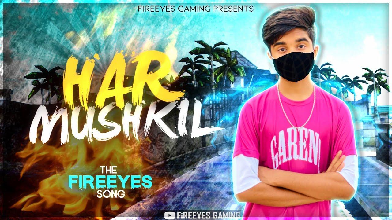 FireEyes Official Song - Har Mushkil | Madhukar | Ash Jeenwal | FireEyes Gaming motivational song