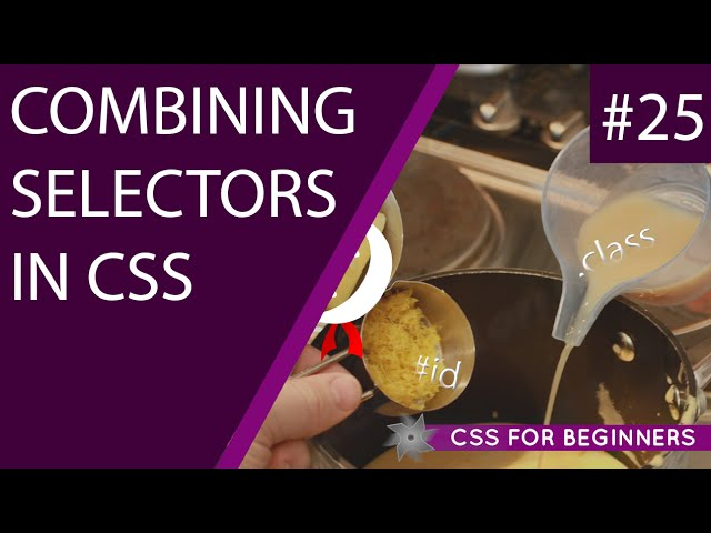 CSS Tutorial For Beginners 25 - Combining Selectors
