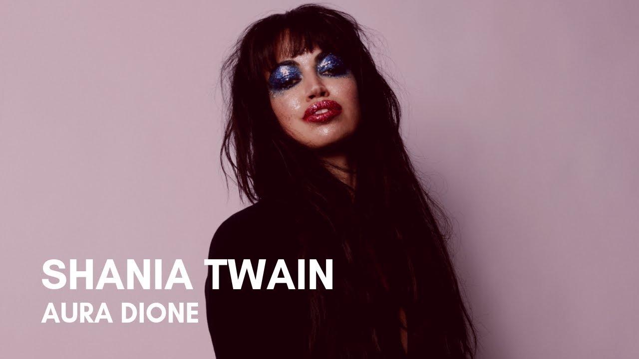 Aura Dione Shania Twain Lyrics Youtube