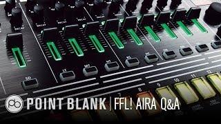 Roland AIRA Q&A (FFL!)