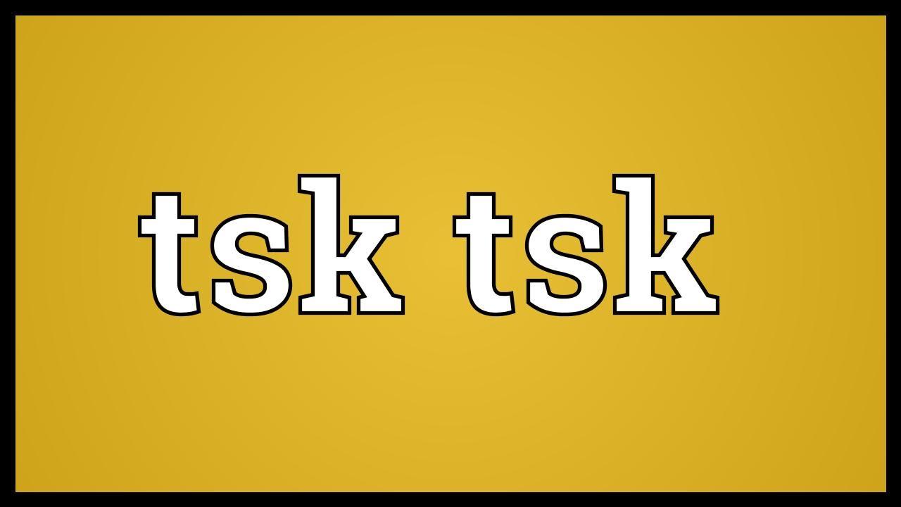 Tsk tsk Meaning - YouTube