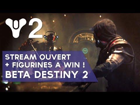 Destiny 2 FR : Live Ouvert + Figurines à gagner ! Beta Destiny 2