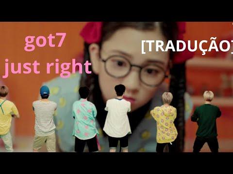 GOT7 - JUST RIGHT / MV {TRADUÇÃO}
