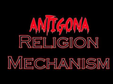 Antigona - Religion Mechanism