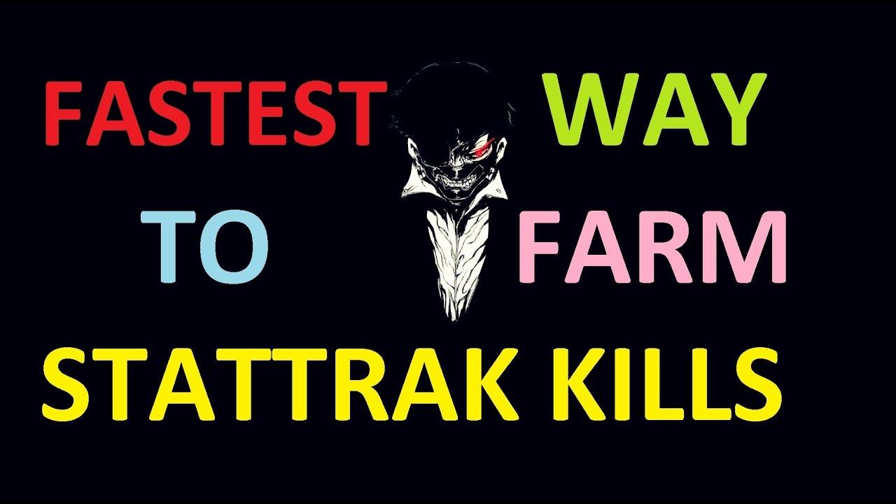 FASTEST way to farm STATTRAK kills