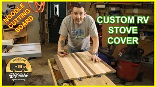 Custom RV Stove Top Cover - Noodle Cutting Board – DIY – How to build - Stove Topper Cutting Board