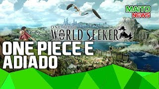 Sony é notificada por práticas agressivas e ONE PIECE WORLD SEEKER é adiado