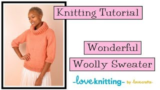 Knitting Tutorial - Wonderful Woolly Sweater