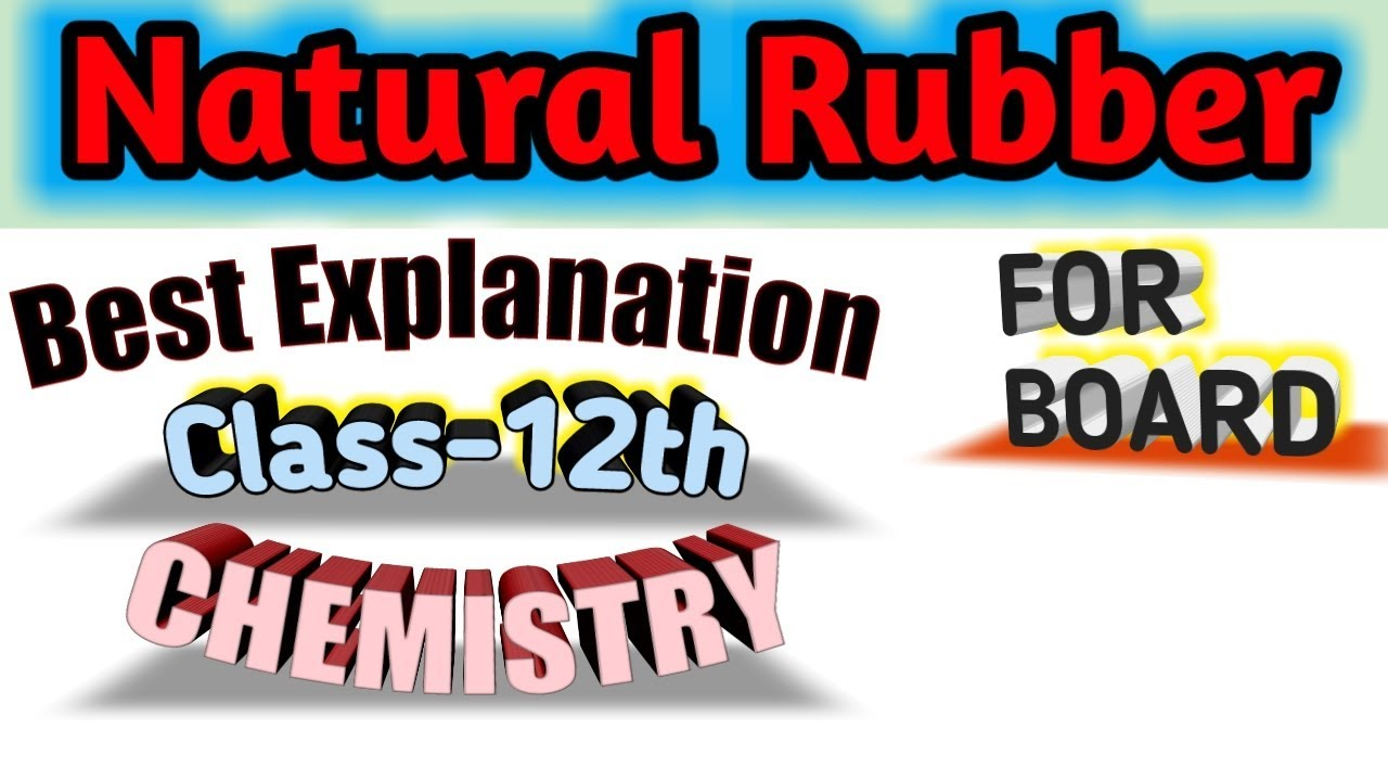 Natural rubber(Polyisoprene)||Polymer=part-13||For all board exam