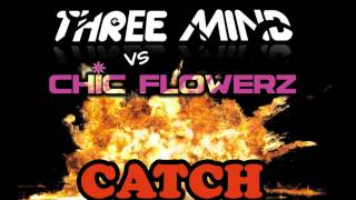 Catch a Fire  -  Threemind Vs. Chic Flowerz  -  Official Teaser (Sunlight Edit)