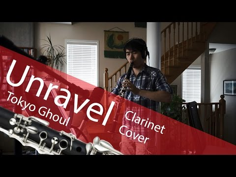 【Tokyo Ghoul OP】 Unravel (Clarinet Cover) 【クラリネット】