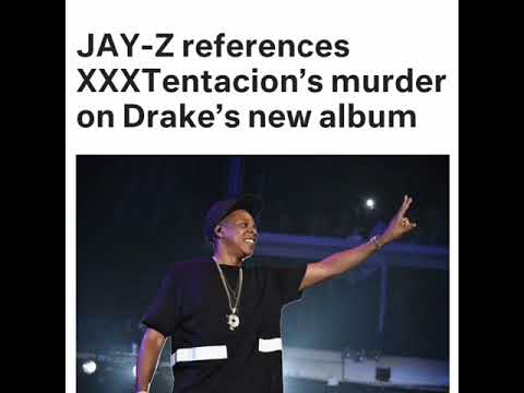 JAY-Z REFERENCES XXXTENTACION'S MURDER ON DRAKE' S NEW ALBUM SONG