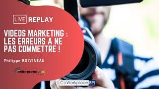 Replay : Vidéos Marketing : Les erreurs à ne pas commettre !
