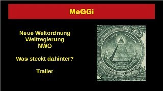 MeGGi - NWO - Neue Weltordnung - Weltregierung - Trailer - Vorschau