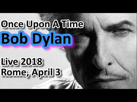 """🎩 Bob Dylan sings """"Once Upon A Time"""" ➖ Live in Rome ➖ April 3, 2018 🎤"""