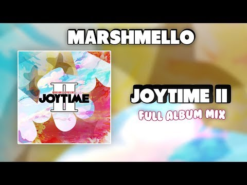 Marshmello - JOYTIME II Full Album Mix (FLAC) w/ lyrics