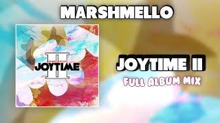 Marshmello - JOYTIME II Full Album Mix (FLAC) w/ lyrics
